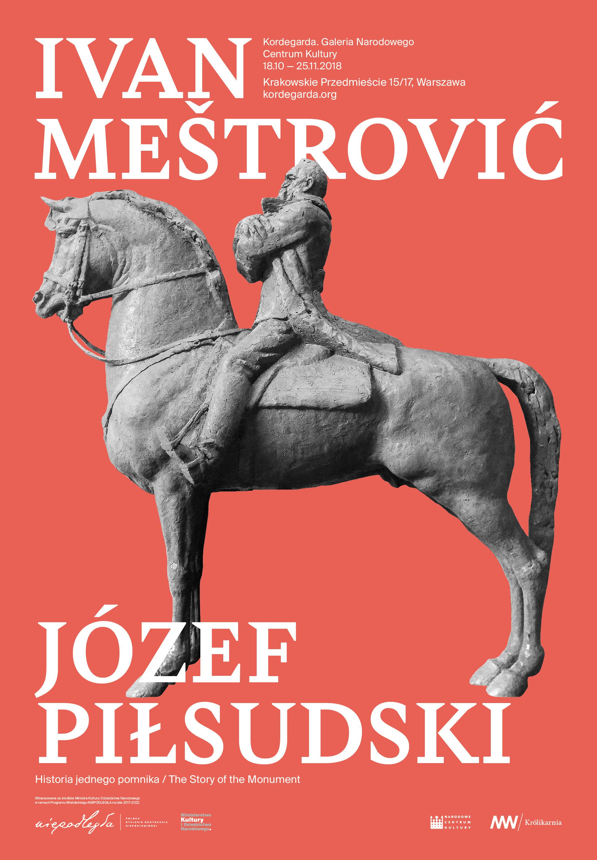 Ivan Meštrović / Józef Piłsudski. Historia jednego pomnika